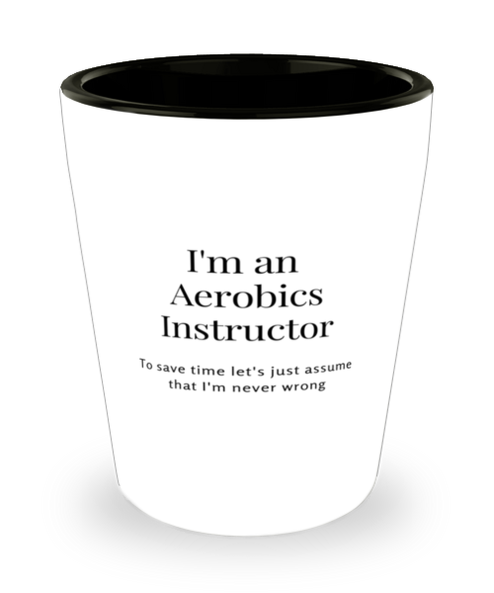 I'm an Aerobics Instructor Shot Glass