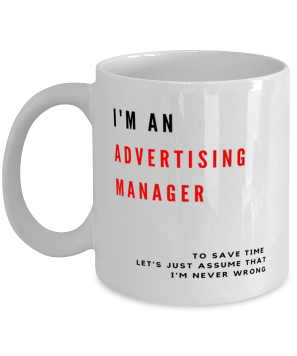 I'm an Advertising Manager Coffee Mug