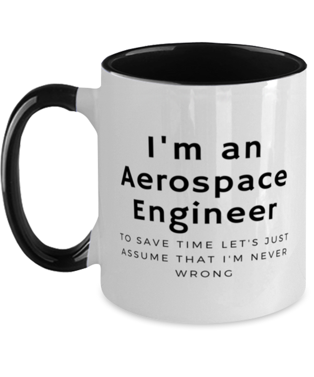 I'm an Aerospace Engineer Two Tone Black and White Coffee Mug
