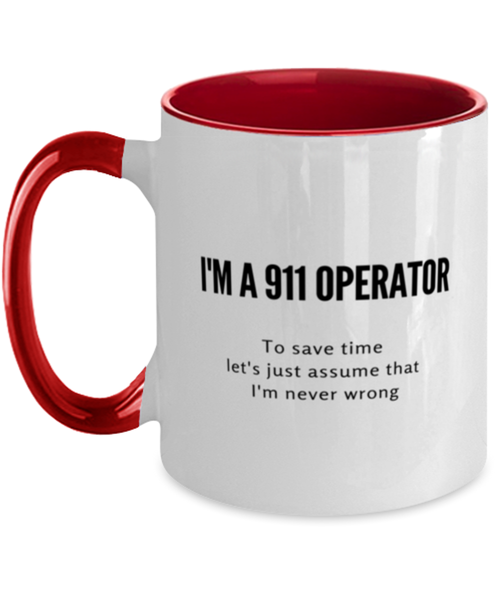 I'm a 911 Operator Two Tone Red and White Coffee Mug