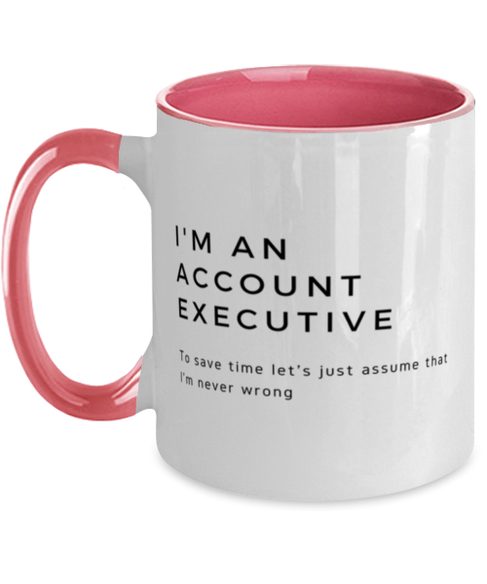 I'm an Account Executive Two Tone Pink and White Coffee Mug