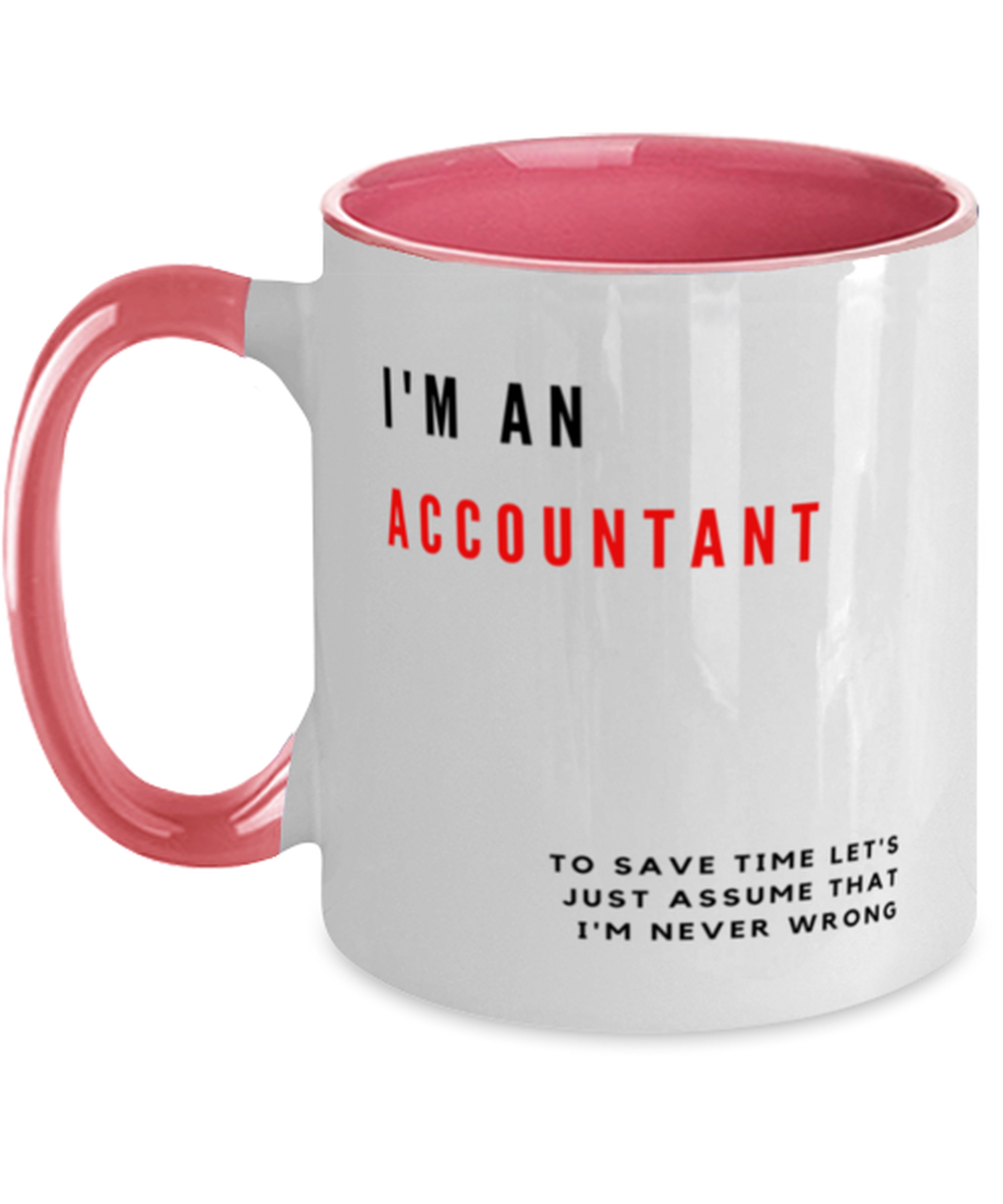 I'm an Accountant Two Tone Pink and White Coffee Mug