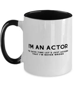I'm an Actor Two Tone Black and White Coffee Mug