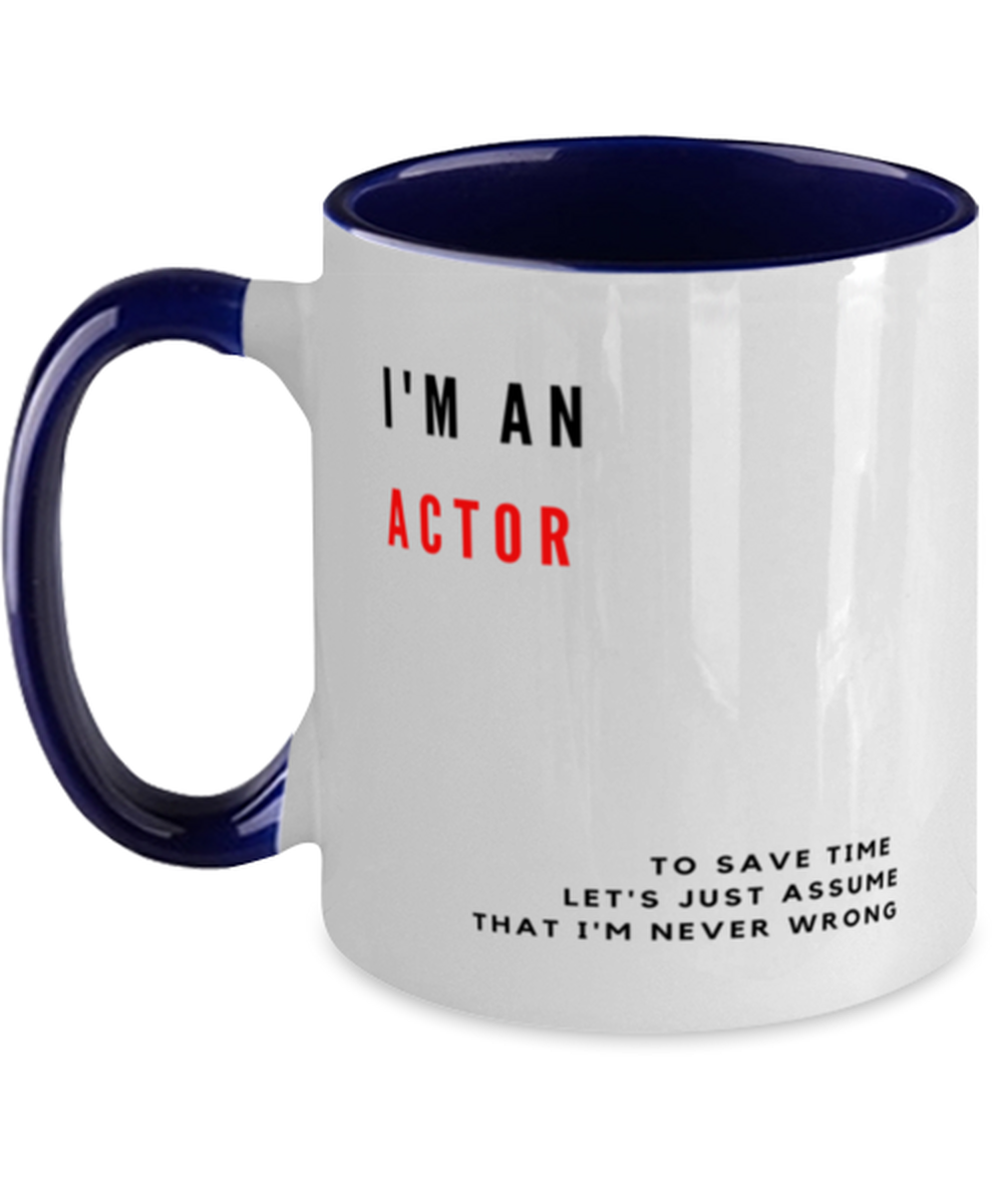 I'm an Actor Two Tone Navy and White Coffee Mug