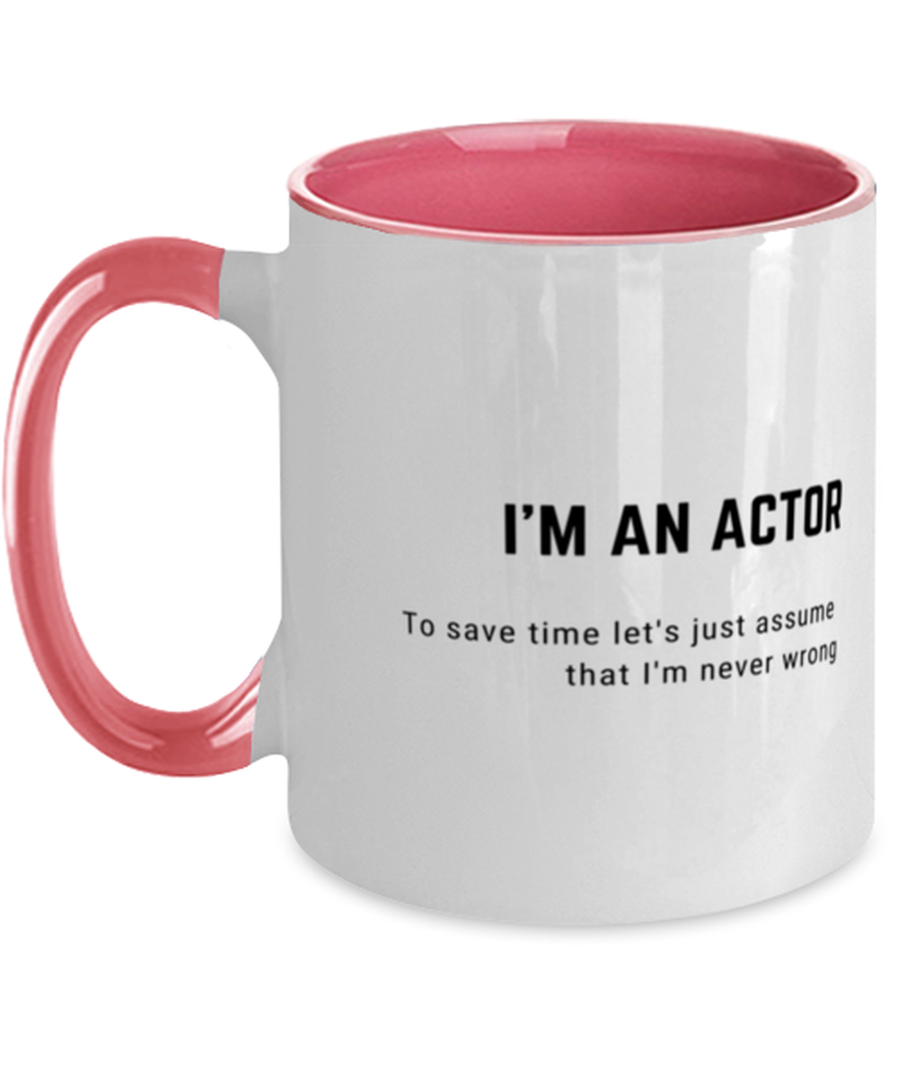 I'm an Actor Two Tone Pink and White Coffee Mug