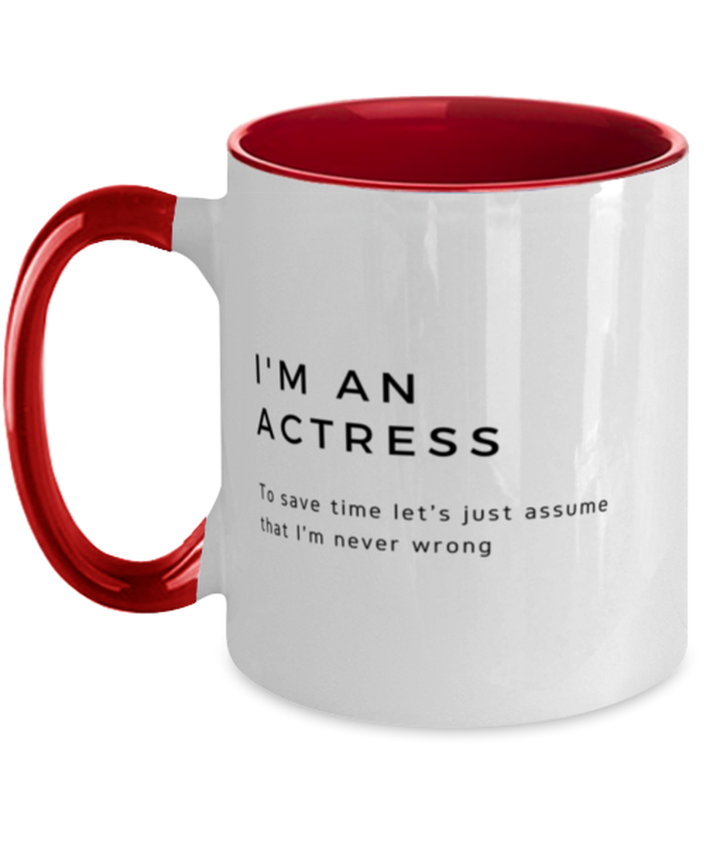 I'm an Actress Two Tone Red and White Coffee Mug