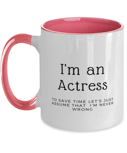 I'm an Actress Two Tone Pink and White Coffee Mug