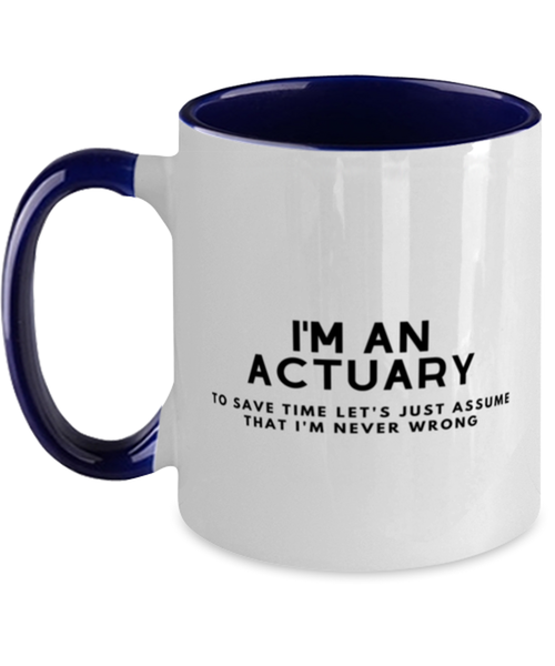 I'm an Actuary Two Tone Navy and White Coffee Mug