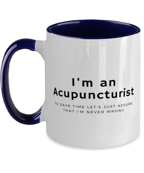 I'm an Acupuncturist Two Tone Navy and White Coffee Mug