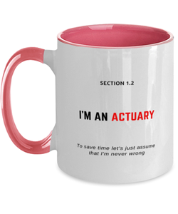 I'm an Actuary Two Tone Pink and White Coffee Mug