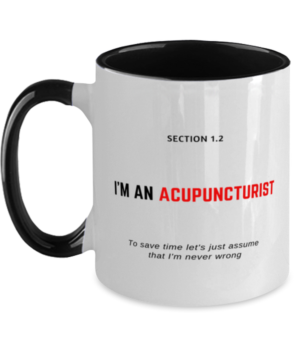 I'm an Acupuncturist Two Tone Black and White Coffee Mug