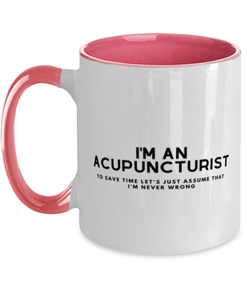 I'm an Acupuncturist Two Tone Pink and White Coffee Mug
