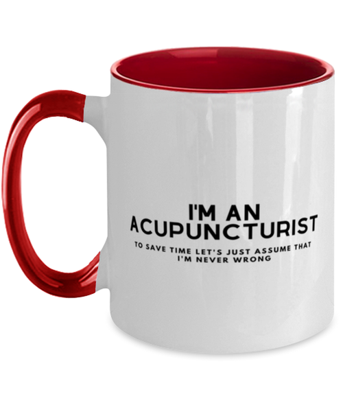 I'm an Acupuncturist Two Tone Red and White Coffee Mug