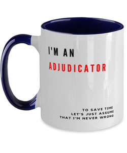 I'm an Adjudicator Two Tone Navy and White Coffee Mug