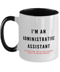I'm an Administrative Assistant Two Tone Black and White Coffee Mug