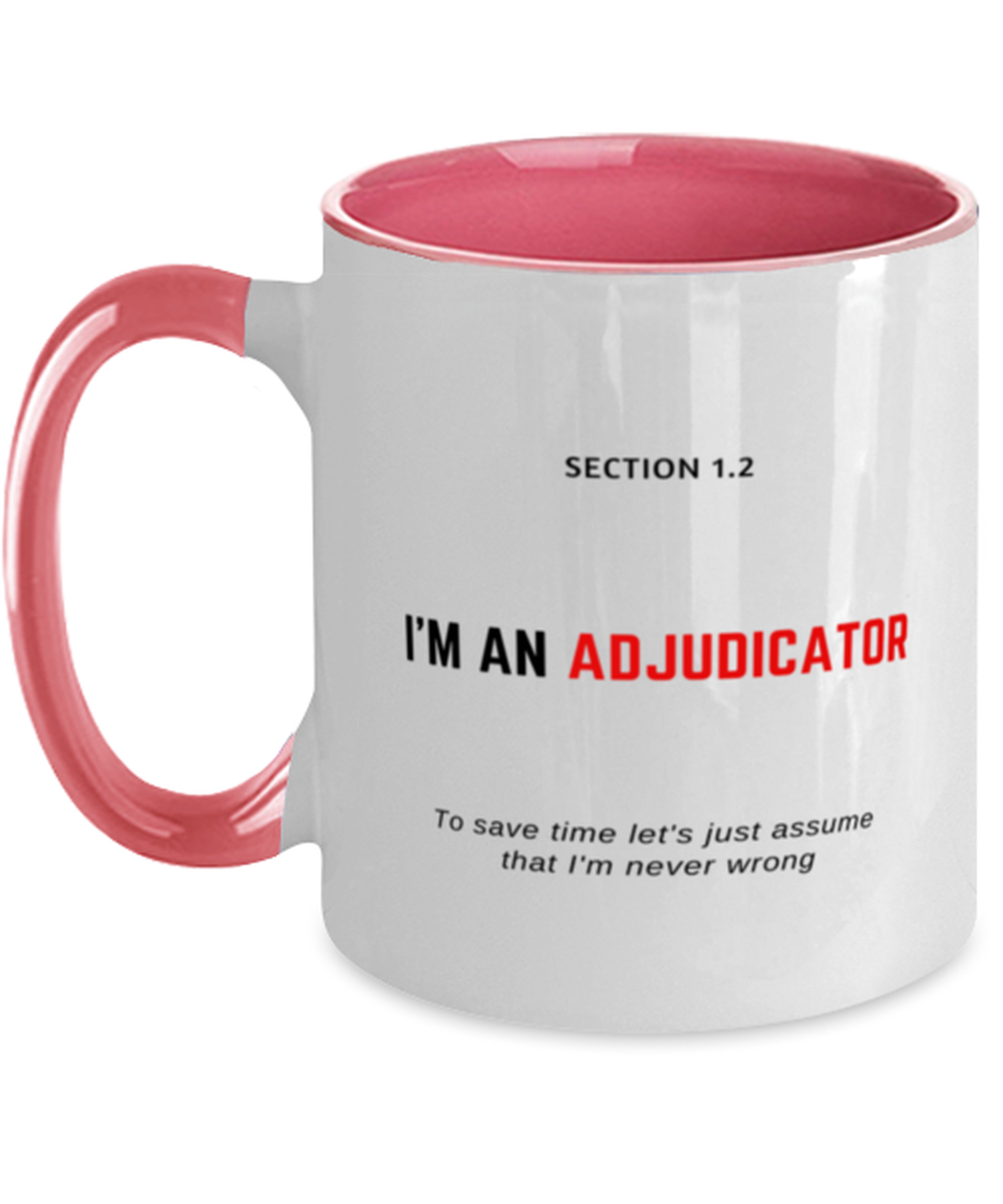I'm an Adjudicator Two Tone Pink and White Coffee Mug