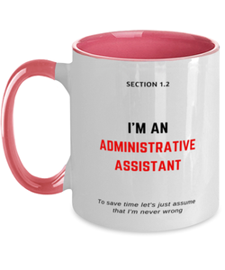 I'm an Administrative Assistant Two Tone Pink and White Coffee Mug