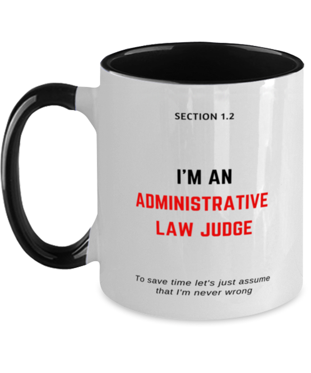 I'm an Administrative Law Judge Two Tone Black and White Coffee Mug