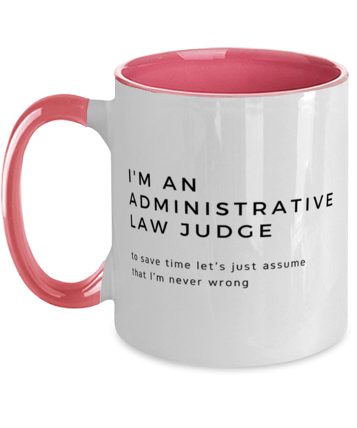 I'm an Administrative Law Judge Two Tone Pink and White Coffee Mug