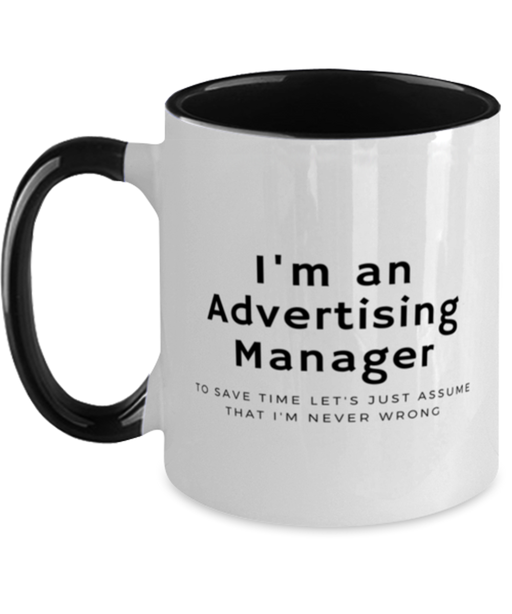 I'm an Advertising Manager Two Tone Black and White Coffee Mug