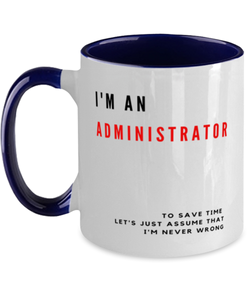 I'm an Administrator Two Tone Navy and White Coffee Mug