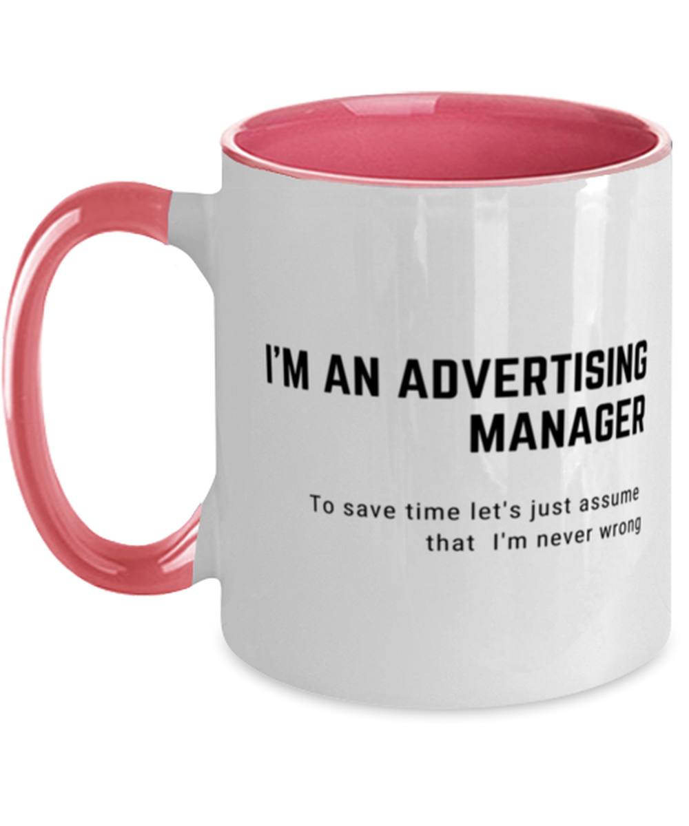 I'm an Advertising Manager Two Tone Pink and White Coffee Mug