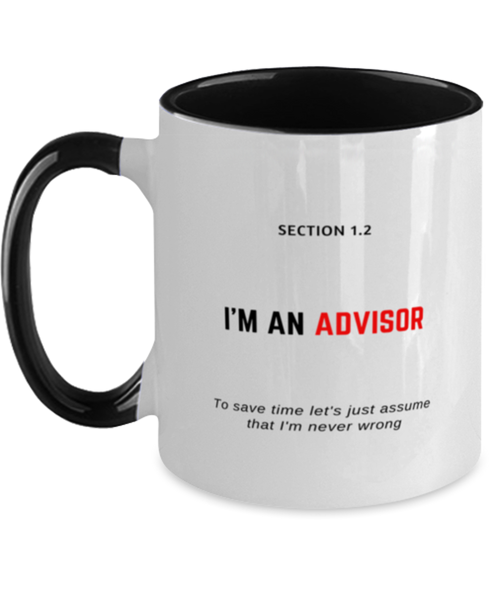 I'm an Advisor Two Tone Black and White Coffee Mug