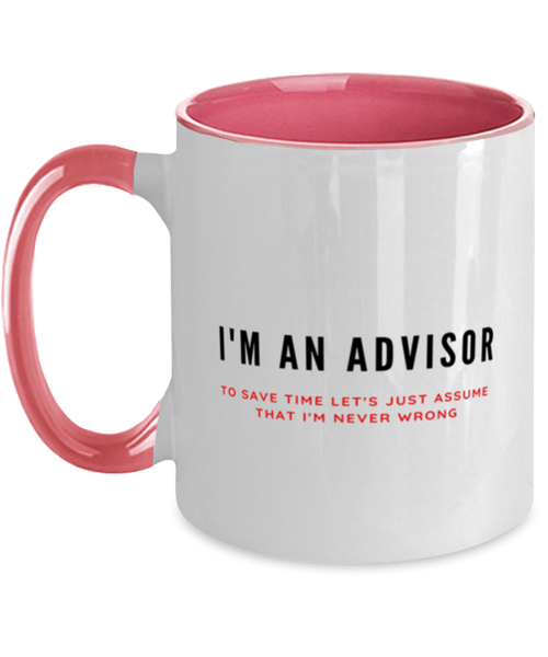 I'm an Advisor Two Tone Pink and White Coffee Mug