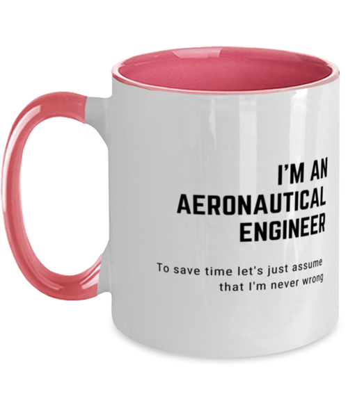 I'm an Aeronautical Engineer Two Tone Pink and White Coffee Mug