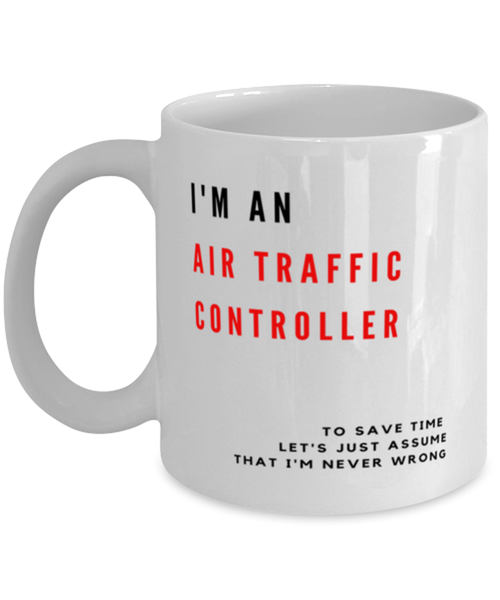 I'm an Air Traffic Controller Coffee Mug