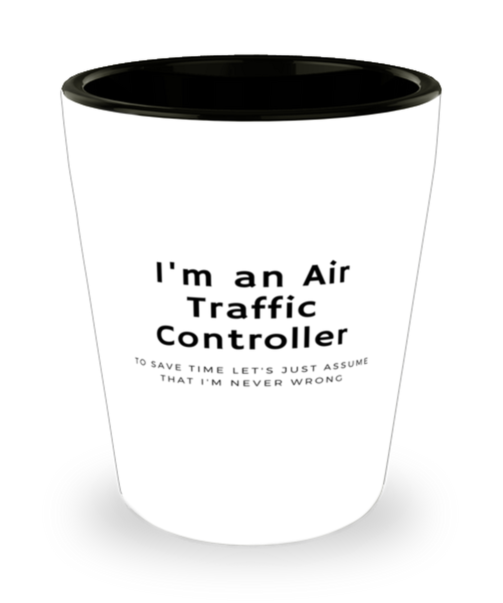 I'm an Air Traffic Controller Shot Glass