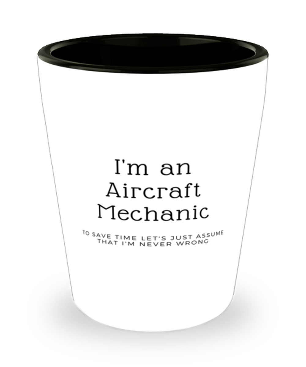 I'm an Aircraft Mechanic Shot Glass