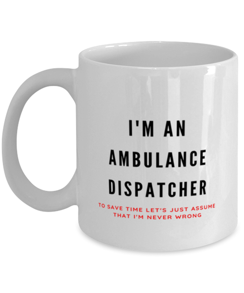 I'm an Ambulance Dispatcher Coffee Mug
