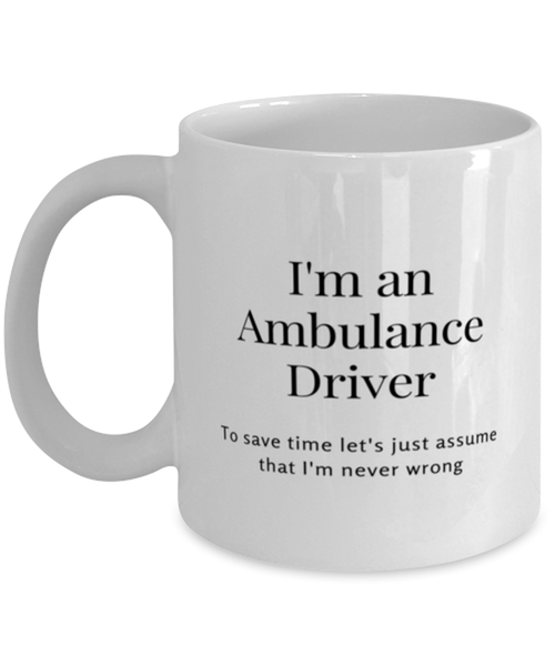 I'm an Ambulance Driver Coffee Mug