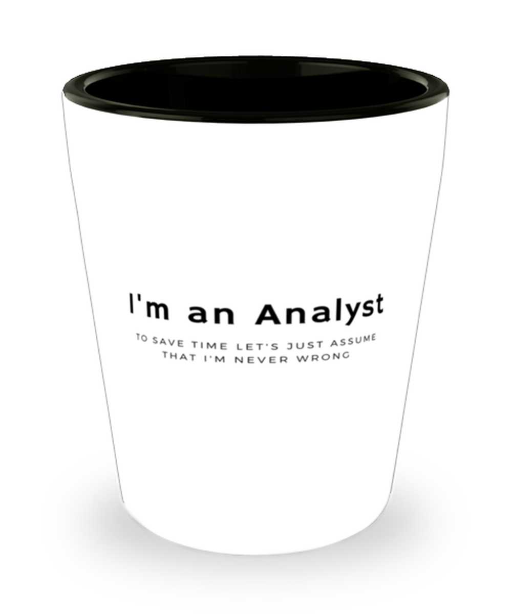 I'm an Analyst Shot Glass