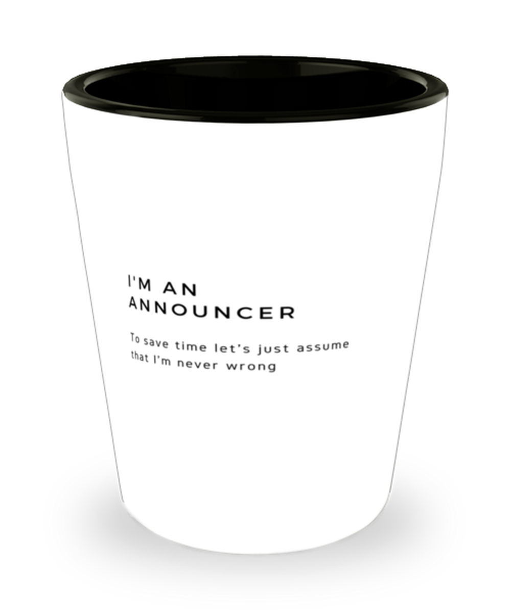 I'm an Announcer Shot Glass