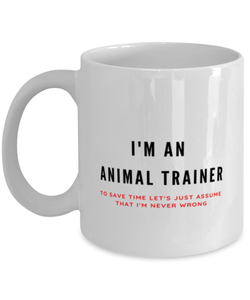 I'm an Animal Trainer Coffee Mug