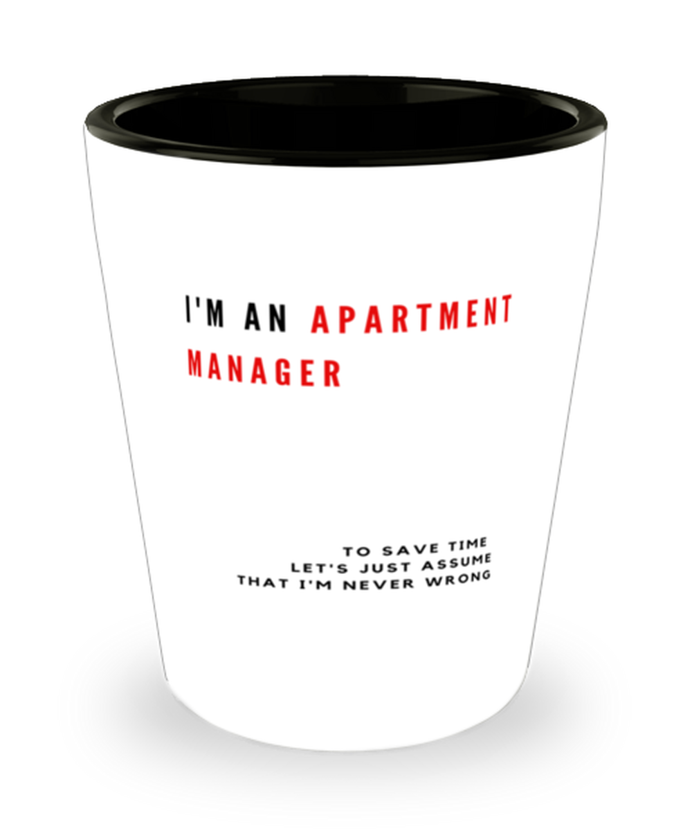 I'm an Apartment Manager Shot Glass