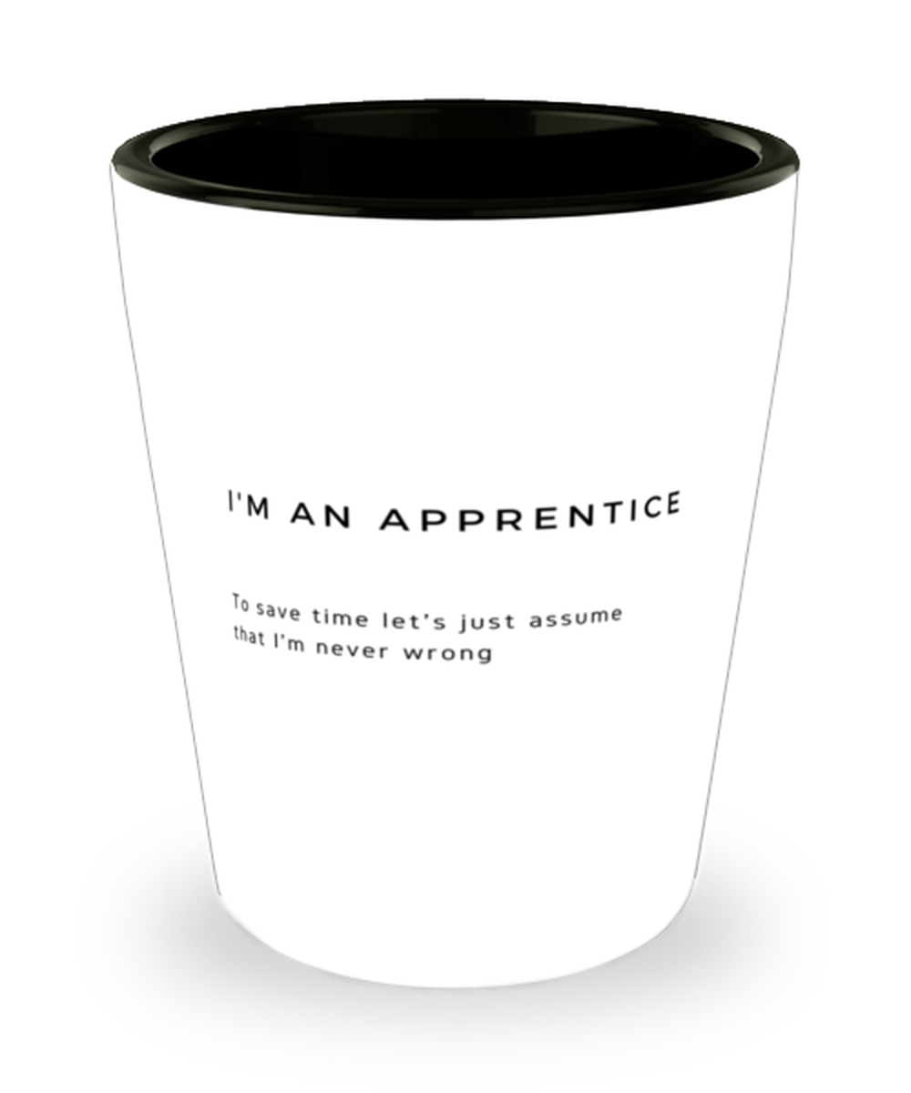 I'm an Apprentice Shot Glass