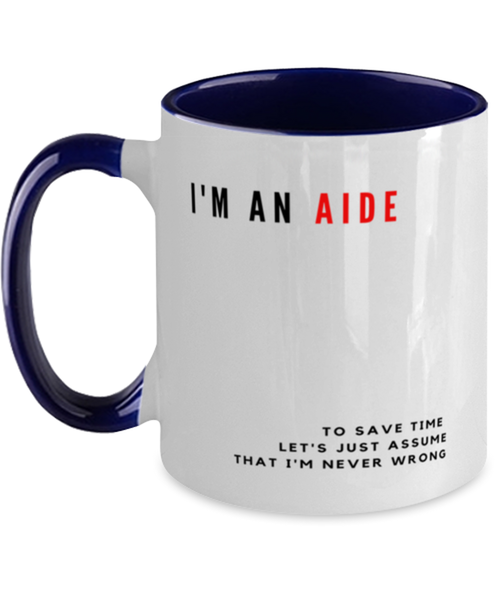 I'm an Aide Two Tone Navy and White Coffee Mug