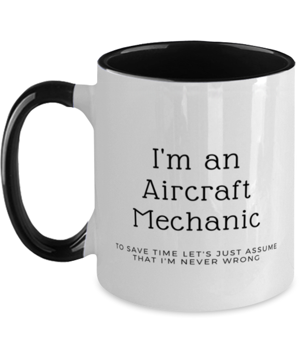 I'm an Aircraft Mechanic Two Tone Black and White Coffee Mug