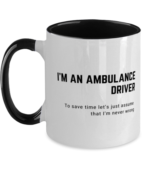 I'm an Ambulance Driver Two Tone Black and White Coffee Mug