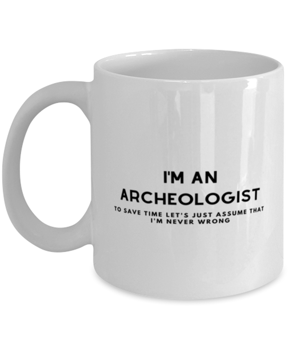 I'm an Archeologist Coffee Mug