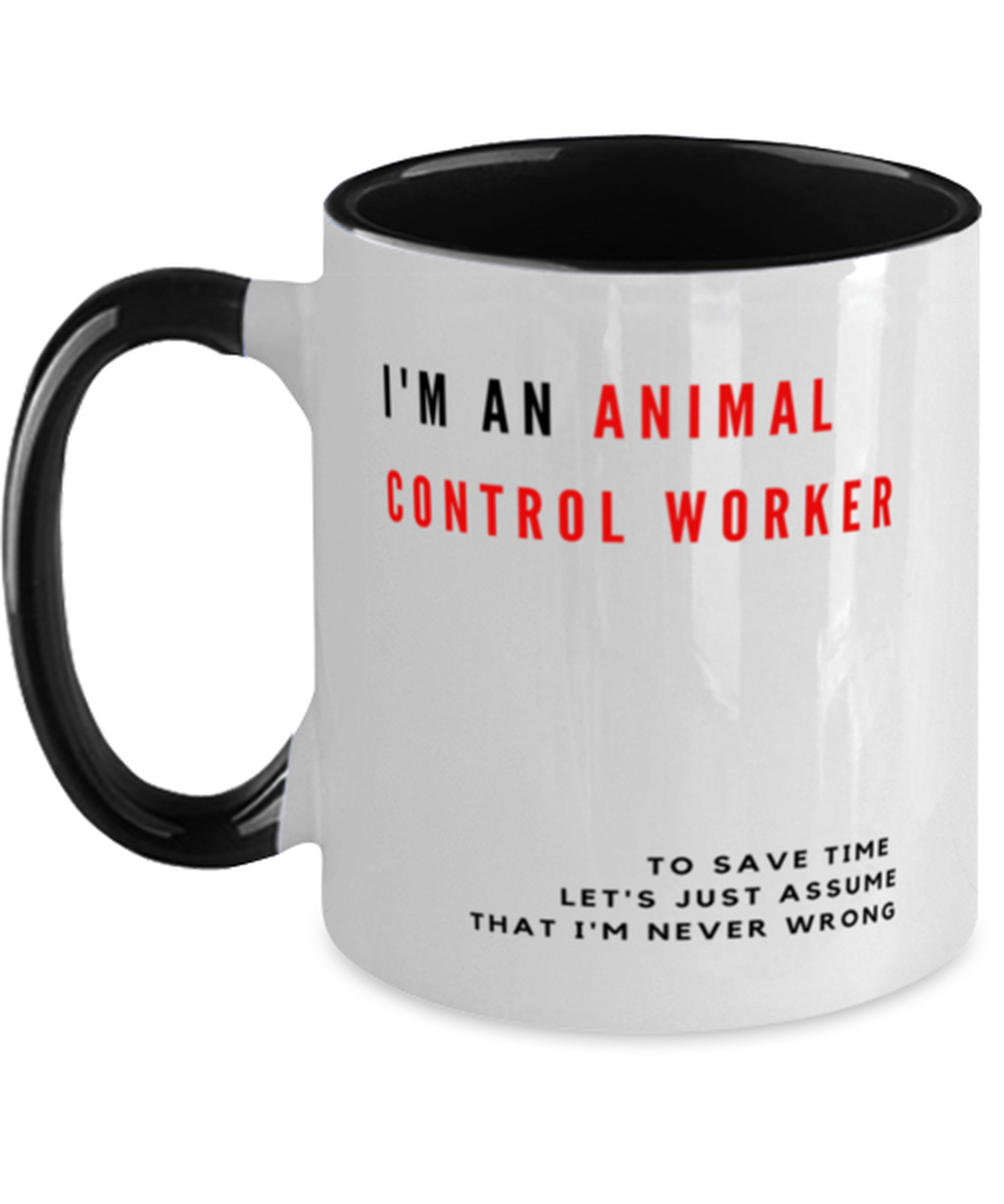 I'm an Animal Control Worker Two Tone Black and White Coffee Mug
