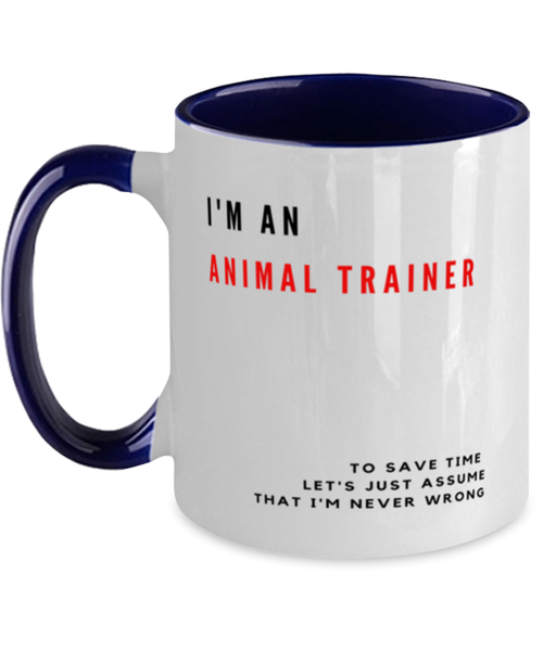 I'm an Animal Trainer Two Tone Navy and White Coffee Mug