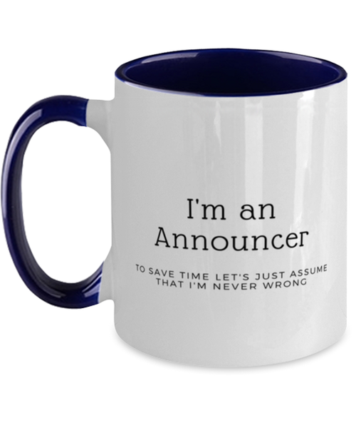 I'm an Announcer Two Tone Navy and White Coffee Mug