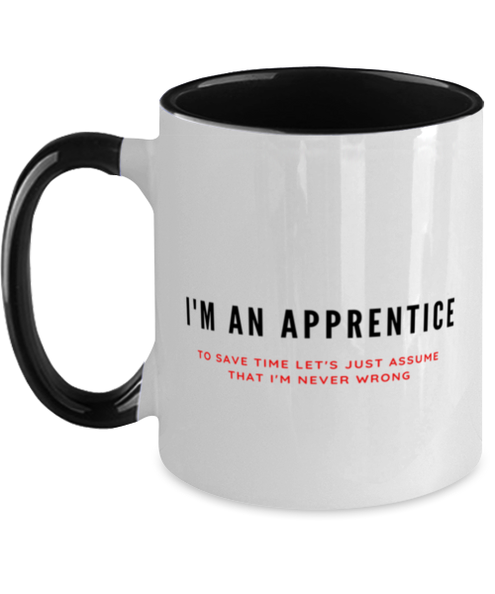 I'm an Apprentice Two Tone Black and White Coffee Mug