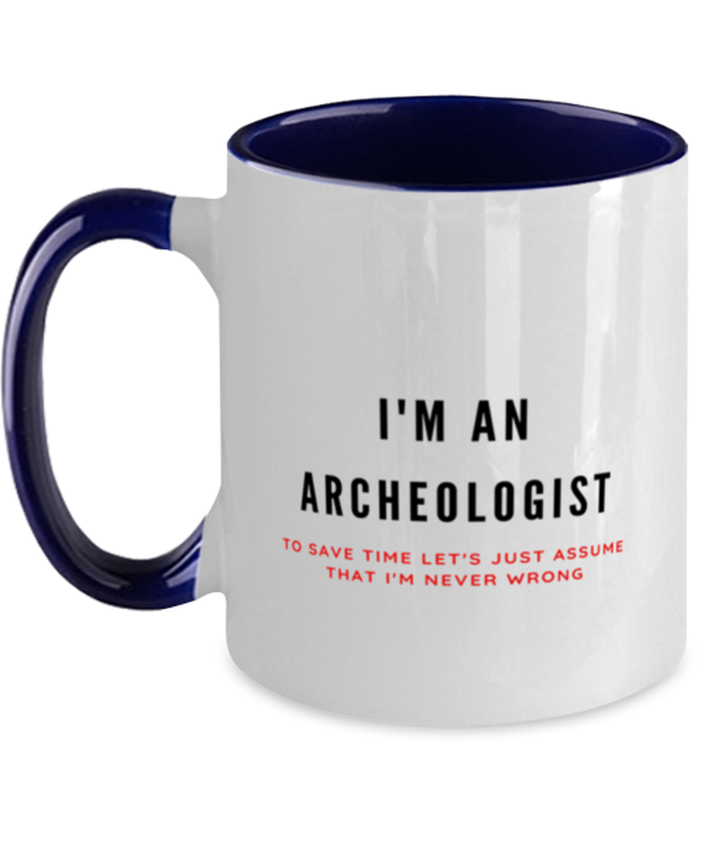 I'm an Archeologist Two Tone Navy and White Coffee Mug