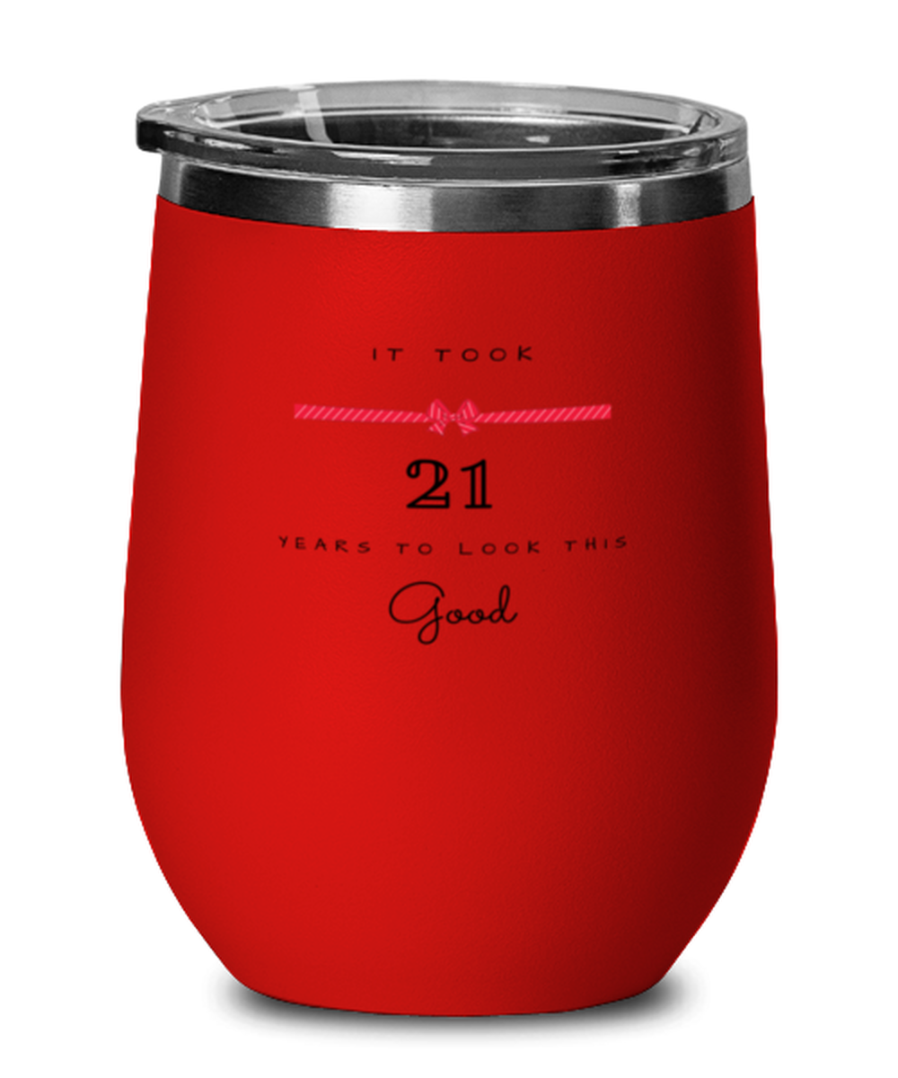 21st Birthday Gift Red Wine Glass, it took 21 years to look this good - Happy Birthday Best Gift for 21 years old