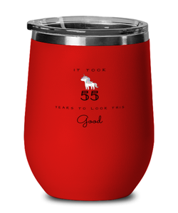 55th Birthday Gift Red Wine Glass, it took 55 years to look this good - Happy Birthday Best Gift for 55 years old